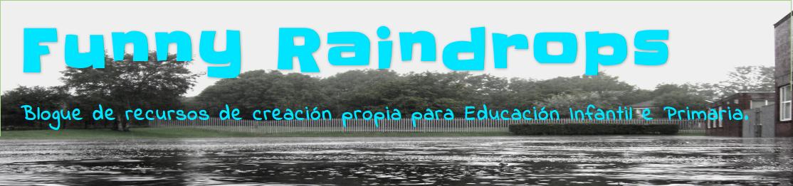 FUNNY RAINDROPS O noso propio blogue de recursos para traballar no cole e na casa.